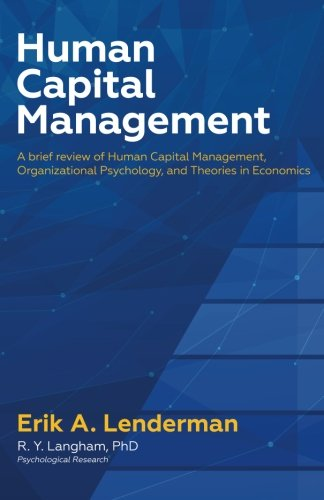 human-capital-management-a-brief-review-of-hr-organizational-psychology-and-economic-systems