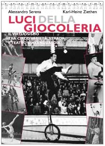 Luci della giocoleria. Il virtuosismo tra circo, varietà, strada e teatro d'avanguardia
