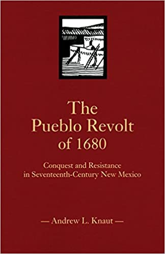 The pueblo revolt of 1680 conquest and resistance in seventeenth the pueblo revolt of 1680 conquest and resistance in seventeenth century new mexico first edition edition fandeluxe Image collections