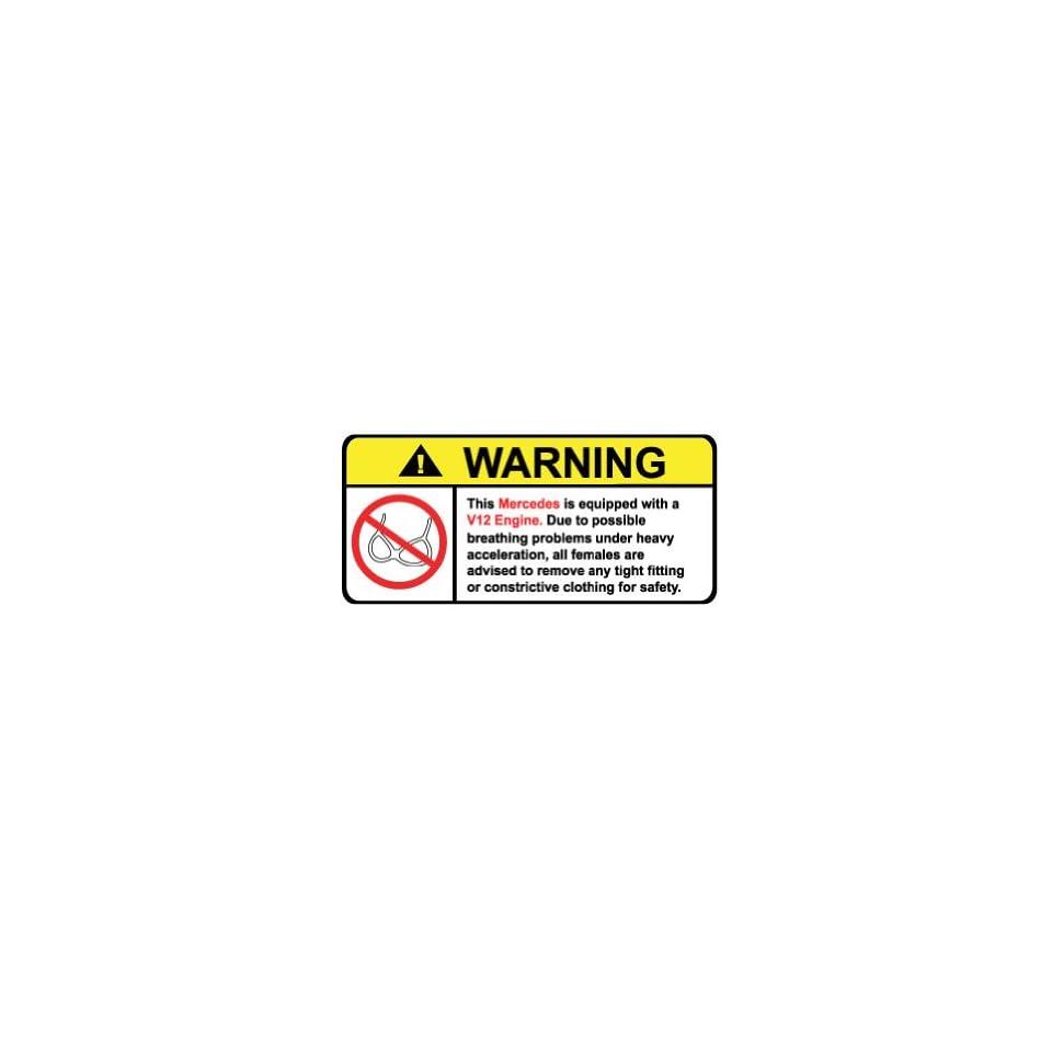 Mercedes V12 No Bra, Warning decal, sticker