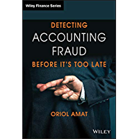 Detecting Accounting Fraud Before It's Too Late (The Wiley Finance Series)