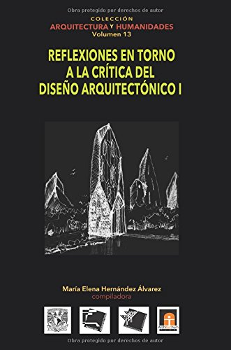 Descargar Libro Volumen 13 Reflexiones En Torno A La Crítica Al Diseño Arquitectónico I: Volume 13 María Elena 'hernández Alvarez