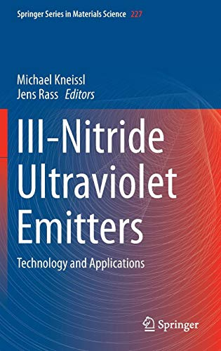III-Nitride Ultraviolet Emitters: Technology and Applications (Springer Series in Materials Science) (High Power Uv Laser)