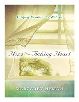 Hope for an aching heart uplifting devotions for widows kindle hope for an aching heart uplifting devotions for widows by nyman margaret fandeluxe Gallery