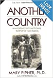 Another Country : Navigating the Emotional Terrain of Our Elders, Pipher, Mary, 1568958285