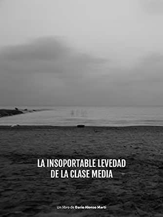 La insoportable levedad de la clase media eBook: Dario Alonso ...