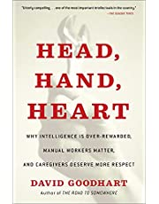 Head, Hand, Heart: Why Intelligence Is Over-Rewarded, Manual Workers Matter, and Caregivers Deserve More Respect