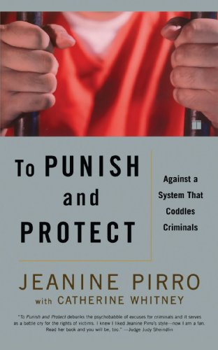 Book cover from To Punish and Protect: Against a System That Coddles Criminals by Jeanine Pirro