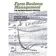 Farm Business Management: The Decision Making Process (3rd Edition)