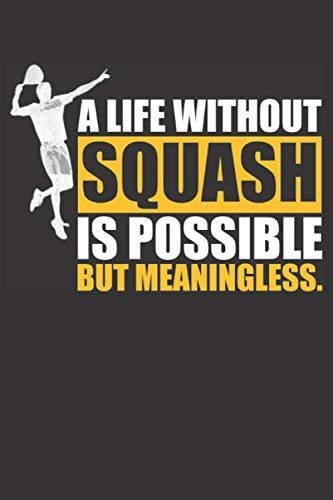A Life Without Squash: Small squared Notebook (6