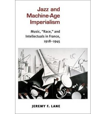 [(Jazz and Machine-Age Imperialism: Music,