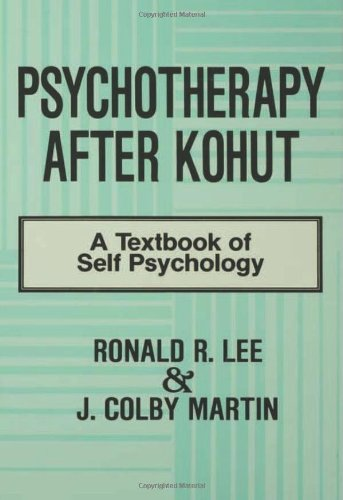 Psychotherapy After Kohut: A Textbook of Self Psychology