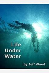 Life Under Water Kindle Edition