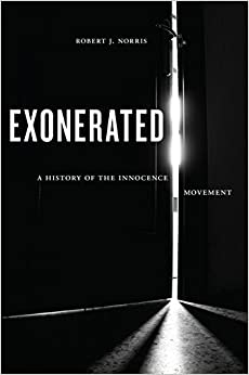 Exonerated: A History of the Innocence Movement