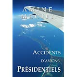 Accidents d'Avions Presidentiels (Les Chroniques de la Securite Aerienne t. 1) (French Edition)