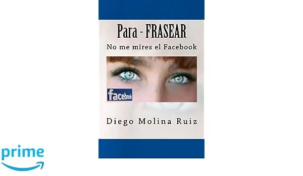 PDF gratis Para - frasear (no me mires el facebook nº 1) descargar libro