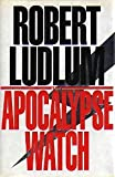 The Apocalypse Watch, Robert Ludlum, 0553099930
