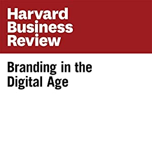 Branding in the Digital Age (Harvard Business Review)