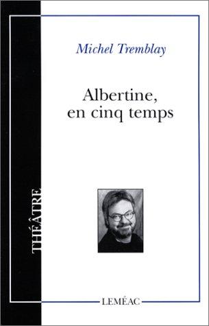 Albertine en cinq temps: Amazon.ca: TREMBLAY,MICHEL: Books