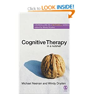 Cognitive Therapy in a Nutshell (Counselling in a Nutshell) Windy Dryden