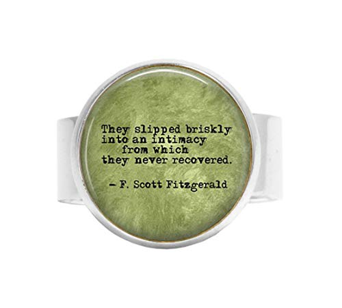 Fitzgerald 20 Piece - F. Scott Fitzgerald quoteThey Slipped briskly into an intimacyRomantic Quote Adjustable Ring