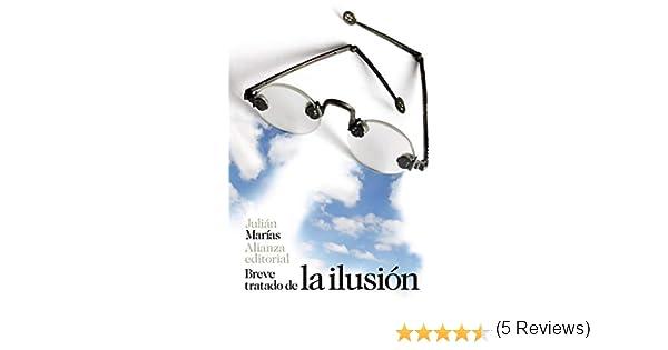 Breve tratado de la ilusión El libro de bolsillo - Filosofía: Amazon.es: Marías, Julián: Libros