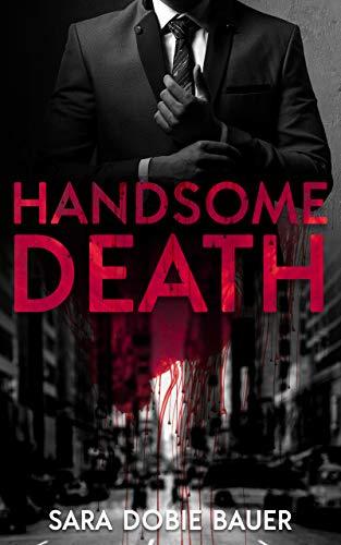 Handsome Death by [Bauer, Sara Dobie]