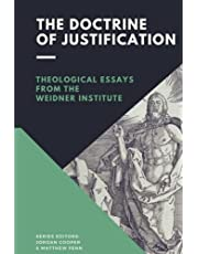 The Doctrine of Justification: Theological Essays from the Weidner Institute