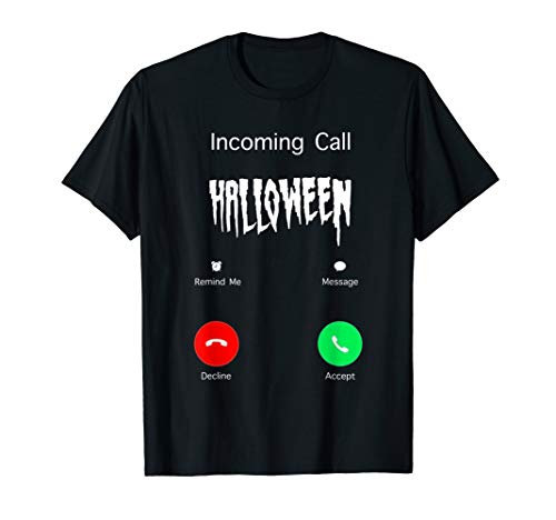Halloween costume Incoming Call scary and funny T-Shirt -