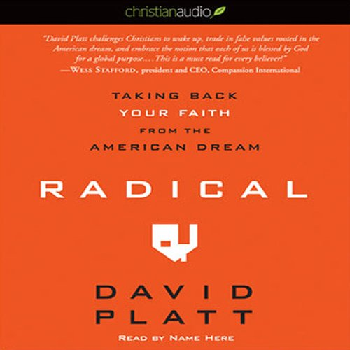 Radical: Taking Back Your Faith from the American Dream Audiobook [Free Download by Trial] thumbnail