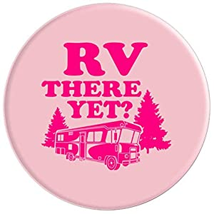 RV There Yet Art | Cute I Love Camping Design Gift - PopSockets Grip and Stand for Phones and Tablets