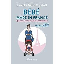 Bébé made in France: Quels sont les secrets de notre éducation ? (BIEN-ETRE) (French Edition)
