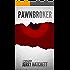 Pawnbroker: A Thriller