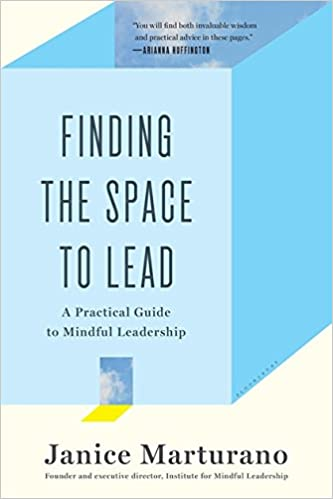 Finding The Space To Lead A Practical Guide To Mindful Leadership