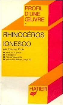 Profil D'une Oeuvre: Ionesco: Rhinoceros by Ionesco