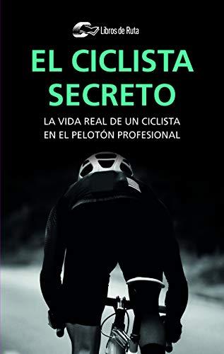 El ciclista secreto por Anónimo,Garate Iturralde, Eneko,Elejalde Sáenz, Aitziber
