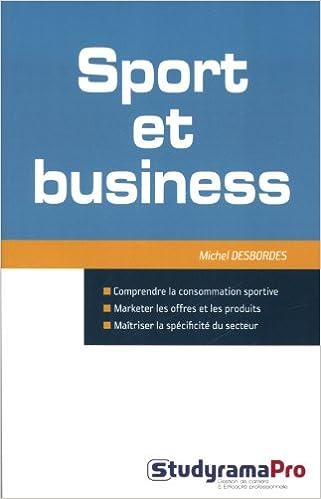 Amazon Fr Sport Et Business Michel Desbordes Livres