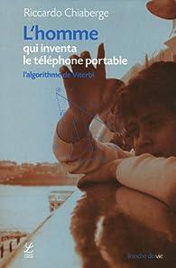 L'homme qui inventa le téléphone portable : L'algorithme de Viterbi par Riccardo Chiaberge