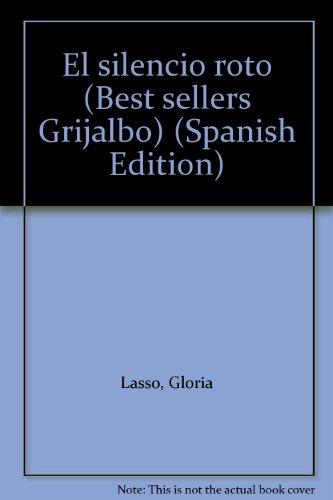 El silencio roto (Best sellers Grijalbo) (Spanish Edition)