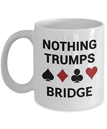 (Bridge Card Game Gift - Best Bridge Player Themed Coffee Mug - Funny Nothing Trumps - Lover of Duplicate and Rubber - for Men and Women )