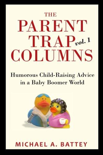 Trap Column (The Parent Trap Columns: Humorous Child-Raising Advice  in a Baby Boomer World (Volume 1))