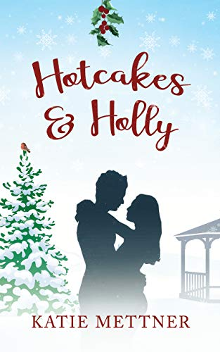 Hotcakes and Holly: A Small Town Diner Christmas Romance (Bells Pass Book 2) ()