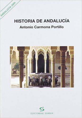 Historia de Andalucía (Andalucía 2000): Amazon.es: Carmona Portillo, Antonio: Libros