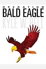 Operation Bald Eagle (Ethan Clark Trilogy Book 1) Kindle Edition