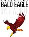 Operation Bald Eagle (Ethan Clark Trilogy Book 1)