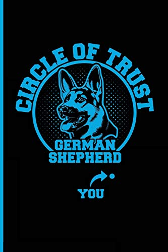 Circle of Trust German Shepherd You: Blank Lined Journal Notebook Diary - Dog Journal Dog Lover Gifts