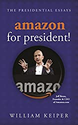 Amazon for President! (The Presidential Essays Book 3)