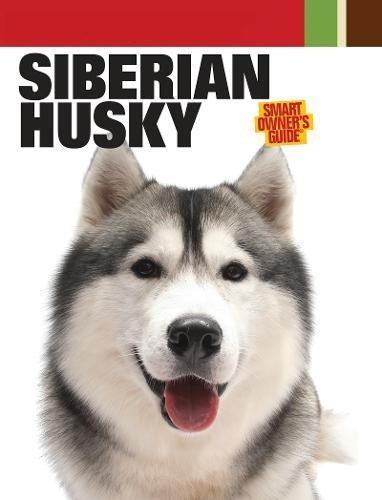 Siberian Husky (Smart Owner's Guide) (Siberian Husky Kennel Club)