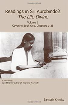 Book Readings in Sri Aurobindo's The Life Divine Volume 1
