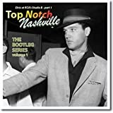 Top Notch Nashville - The bootleg series volume 1